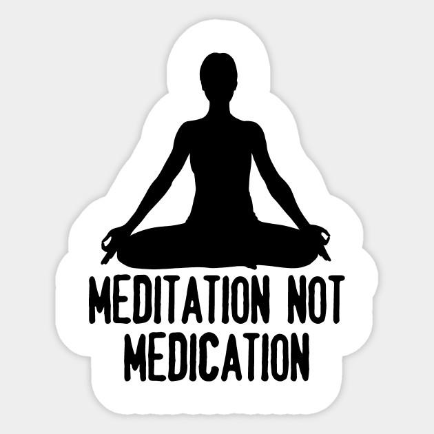 MEDITATION NOT